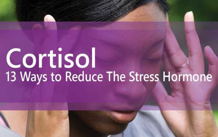 13 ways to reduce cortisol levels and stress